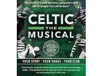 Celtic The Musical Tickets x 2
