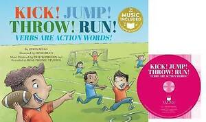 Kick! Jump! Throw! Run!: Verbs Are Action Words! (Read, Sing, Learn: Songs about