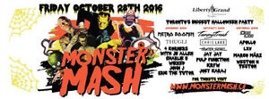 Monster Mash OCT 28th @ Liberty Grand Hard copy tickets ONLY $30
