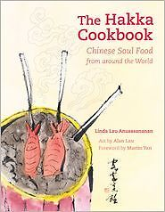 The Hakka Cookbook : Chinese Soul Food from Around the World by Linda Lau...