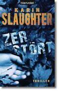 Karin Slaughter Zerstört