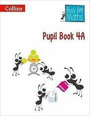 Busy Ant Maths - Pupil Book 4A, Mumford, Jeanette, Roberts, Sandra, Jurgensen, E