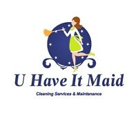 U Have It Maid Cleaning Service & Maintenance