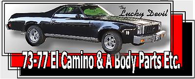73 77 El Camino and ABody Parts Etc