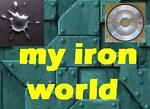 My iron world