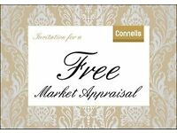 FREE MARKET APPRAISAL - CONNELLS NEED YOU FOR HIGH DEMAND!!
