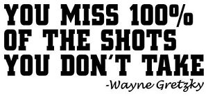 YOU-MISS-100-OF-SHOTS-WAYNE-GRETZKY-QUOTE-WALL-DECALS-STICKER-HOCKEY-NHL-SPORT