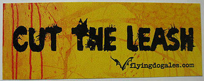CUT THE LEASH Beer STICKER LABEL by Flying Dog Brewery, Frederick, MARYLAND Neat