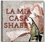 LA MIA CASA SHABBY