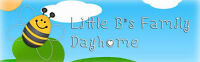 Little B's Family Dayhome ~ Spaces Available