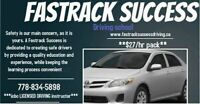 A FASTRACK SUCCESS DRIVING INC.-LOW PRICED LESSONS/CAR RENTAL RT