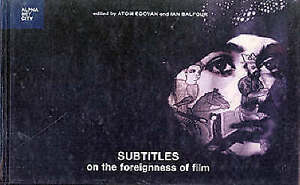 Subtitles – On the Foreignness of Film, Atom Egoyan