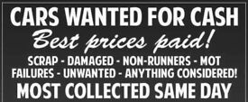 WANTED ANY MAKE CARS VANS PICK UPS 4X4S CASH WAITING CAN COLLECT DAMAGED NON RUNNERS MOT FAILURES