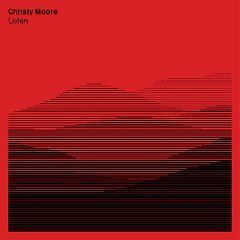 Christy Moore - Listen (NEW CD)