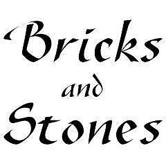 Bricks and Stones