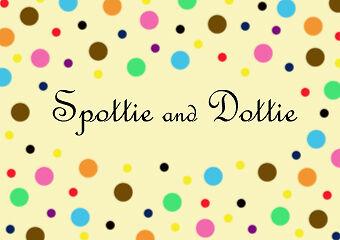 Spottie and Dottie