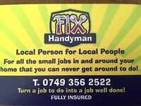 FIX HANDYMAN for all those small jobs in and around the home