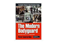 The Modern Bodyguard The Complete Manual of Close Protection Training (Brand New)