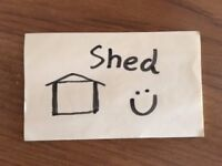 WANTED free to collect shed