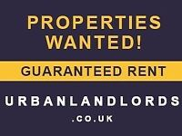 Landlords, Properties Wanted In Selly Oak for Guaranteed Rent (6 to 12 Month Rent Upfront)