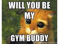 Will you be my Gym Buddy?