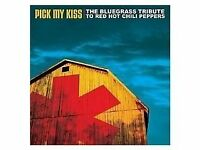 Pick My Kiss- The Bluegrass Tribute To Red Hot Chili Peppers- *CD* (ORIGINAL)