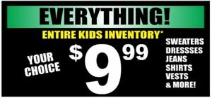 DOTS CLOTHING STORE'S ENTIRE INVENTORY OF KIDSWEAR NOW $9.99*