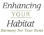 Enhancing Your Habitat