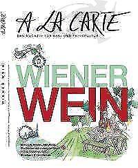 A La Carte - Wiener Wein (Das Magazin für Ess- und Trinkkultur) 3A/2016 - Wien, Österreich - A La Carte - Wiener Wein (Das Magazin für Ess- und Trinkkultur) 3A/2016 - Wien, Österreich
