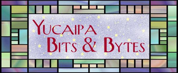 Yucaipa Bits and Bytes