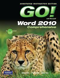 MS Word 2010 Comprehensive Go! Annotated Instructor Edition