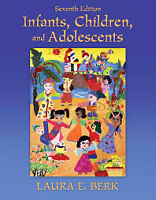 Infants, children, and adolescence 7th edition by Laura E. Berk