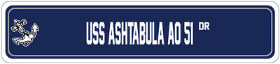 USS ASHTABULA AO 51 Street Sign FLEET REPLENISHMENT Navy Ship Veteran Sailor