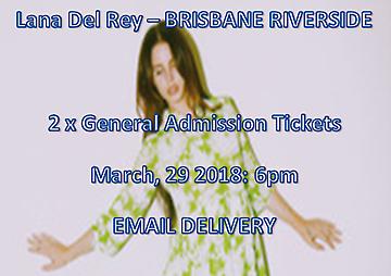 Lana Del Rey Brisbane Riverside 2 x General Admission Tickets
