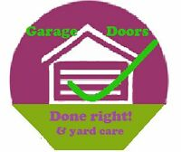 Garage Doors Done Right & yard care