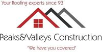 Peaks & Valleys construction your roofing EXPERTS since  1993