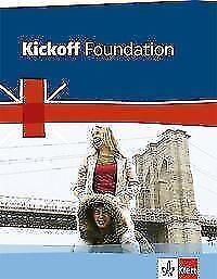 Kickoff Foundation Bundesausgabe. Englisch zum Hauptschulabschluss von David...