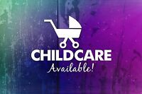 Childcare AVAILABLE! Days/nights/last min