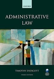 Administrative Law - Timothy Endicott (3rd Edition)