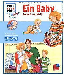 WAS IST WAS Junior, Band 16: Ein Baby kommt zur Welt von... | Buch | Zustand gut