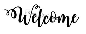 Welcome Stencil in Script Font Signs Pillows Wall Hangings Benches