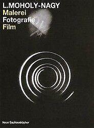 Malerei, Fotografie, Film - Laszlo Moholy-Nagy - 9783786114659 PORTOFREI