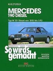 Mercedes 190 Diesel W 201 von 8/83 bis 5/93 von Hans Rudiger Etzold (1997,...