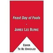 James Lee Burke Feast Day of Fools