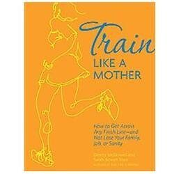 NEW Train Like A Mother - Mcdowell, Dimity/ Shea, Sarah Bowen