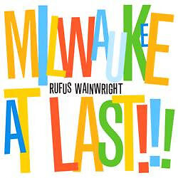 Rufus Wainwright-Milwaukee At Last cd-Mint condition cd