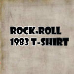Rock n' Roll1983 T-SHIRT
