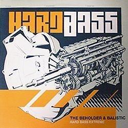 The Beholder & Balistic - Hard Bass Extreme (12'')