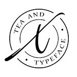 Tea and Typeface