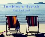 Tumbles and Scotch Unlimited